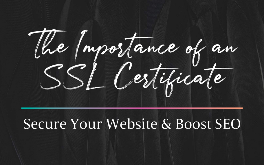 Why Getting an SSL Certificate is Important For Your Website and Your SEO