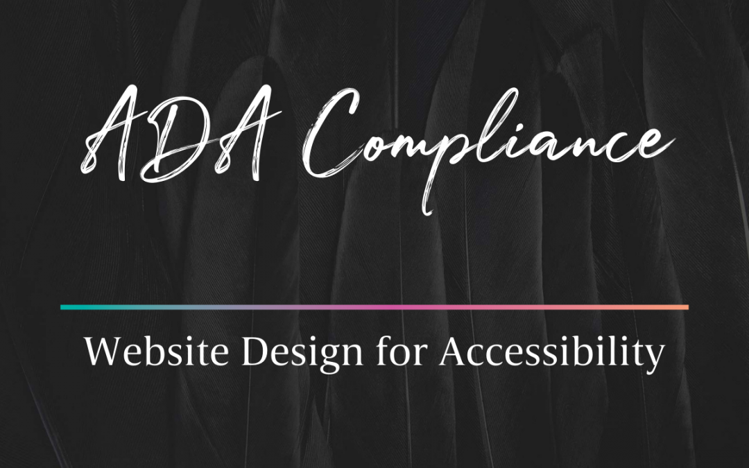 Everything You Need to Know to Make Your Website ADA Compliant