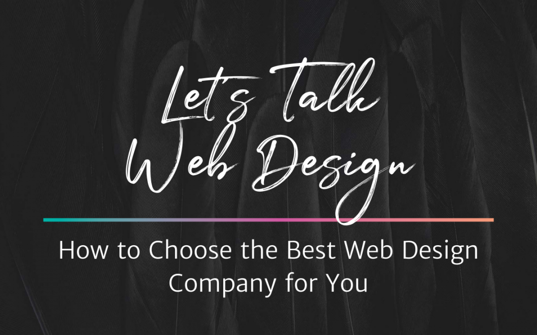 Choosing the Best Web Design Company for You